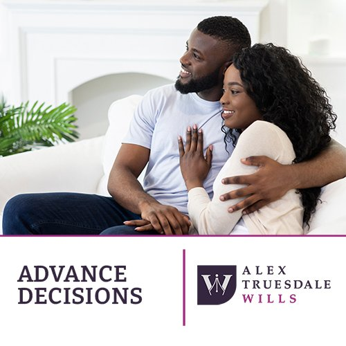 Advance Decisions Living Will Alex Truesdale Wills In Cobham Surrey