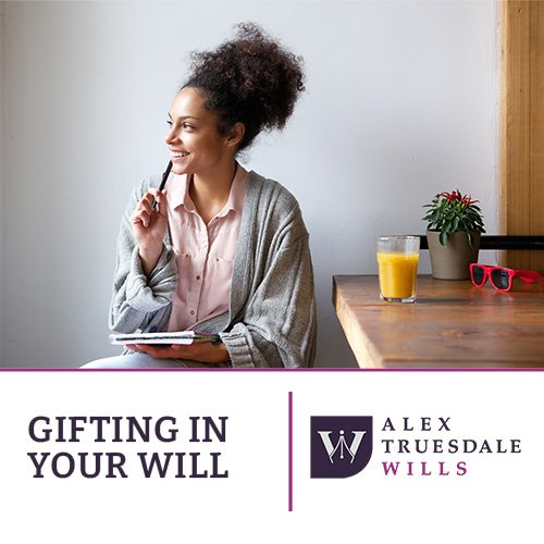 Leaving Gifts In Your Will Info 2020 Alex Truesdale Wills In Cobham Surrey