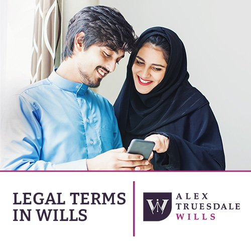 Legal Terms In Wills Alex Truesdale Wills In Cobham Surrey